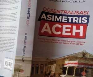 Menguak Desentralisasi Asimetris Aceh